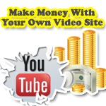 Make Money With Your Own Video Website